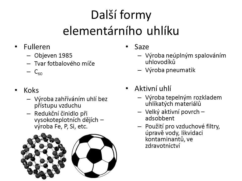 Další formy elementárního uhlíku Fulleren – Objeven 1985 – Tvar fotbalového míče – C 60 Koks – Výroba zahříváním uhlí bez přístupu vzduchu – Redukční činidlo při vysokoteplotních dějích – výroba Fe, P, Si, etc.