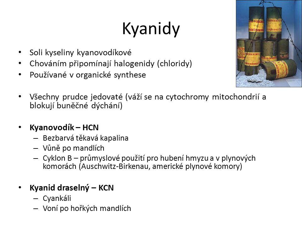 Kyanidy Soli kyseliny kyanovodíkové Chováním připomínají halogenidy (chloridy) Používané v organické synthese Všechny prudce jedovaté (váží se na cytochromy mitochondrií a blokují buněčné dýchání) Kyanovodík – HCN – Bezbarvá těkavá kapalina – Vůně po mandlích – Cyklon B – průmyslové použití pro hubení hmyzu a v plynových komorách (Auschwitz-Birkenau, americké plynové komory) Kyanid draselný – KCN – Cyankáli – Voní po hořkých mandlích