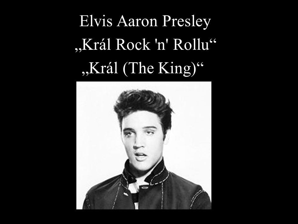 "Elvis Aaron Presley ""Král Rock 'n' Rollu"" ""Král (The King)"""