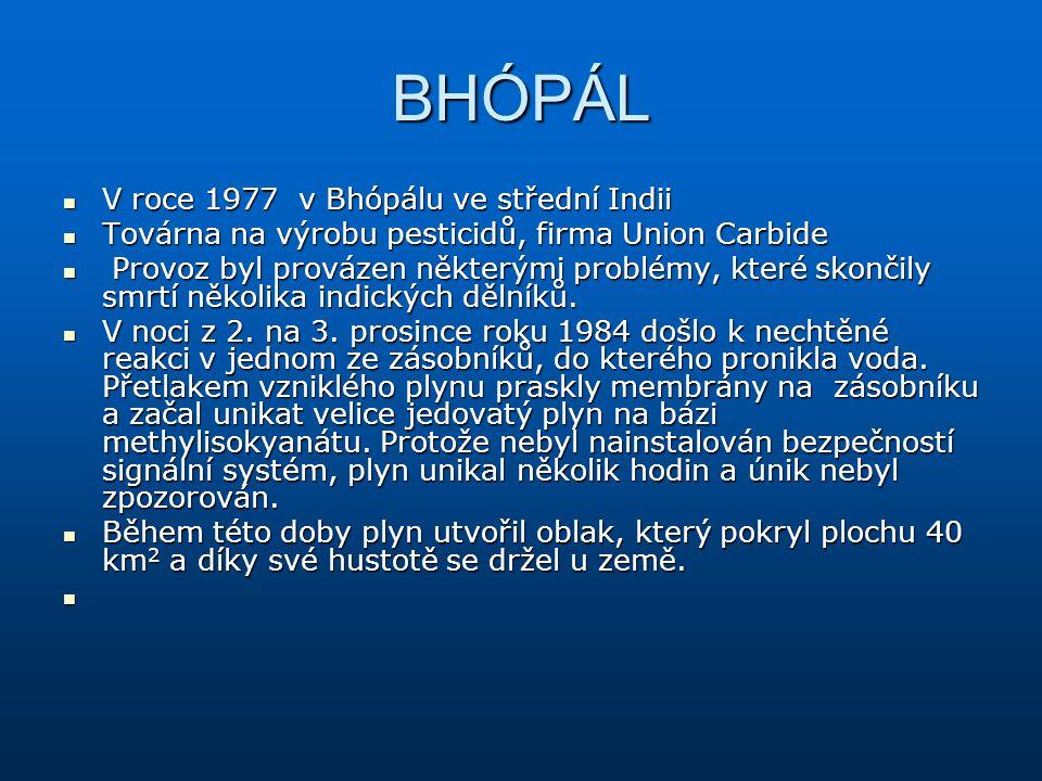 BHÓPÁL V roce 1977 v Bhópálu ve střední Indii V roce 1977 v Bhópálu ve střední Indii Továrna na výrobu pesticidů, firma Union Carbide Továrna na výrob