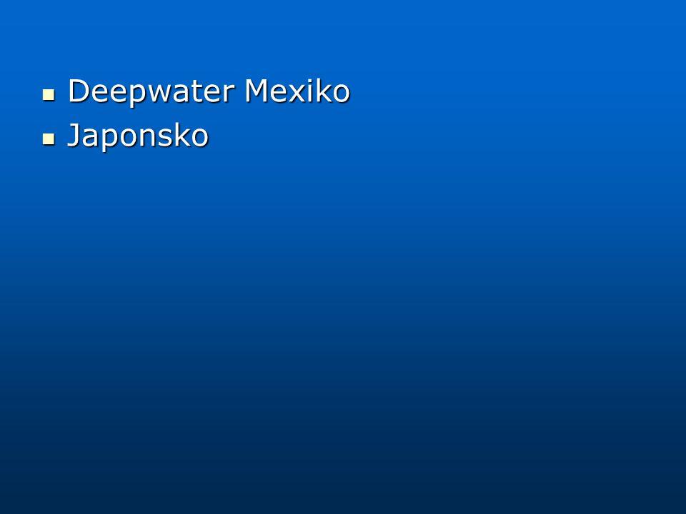 Deepwater Mexiko Deepwater Mexiko Japonsko Japonsko