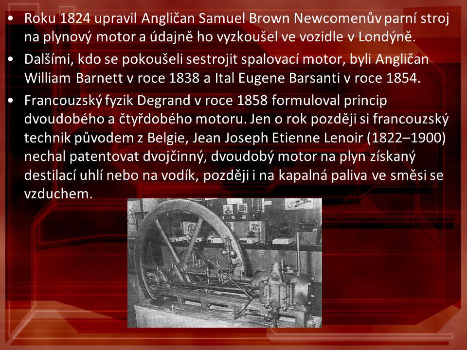 Roku 1824 upravil Angličan Samuel Brown Newcomenův parní stroj na plynový motor a údajně ho vyzkoušel ve vozidle v Londýně. Dalšími, kdo se pokoušeli