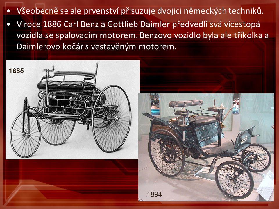 Všeobecně se ale prvenství přisuzuje dvojici německých techniků. V roce 1886 Carl Benz a Gottlieb Daimler předvedli svá vícestopá vozidla se spalovací