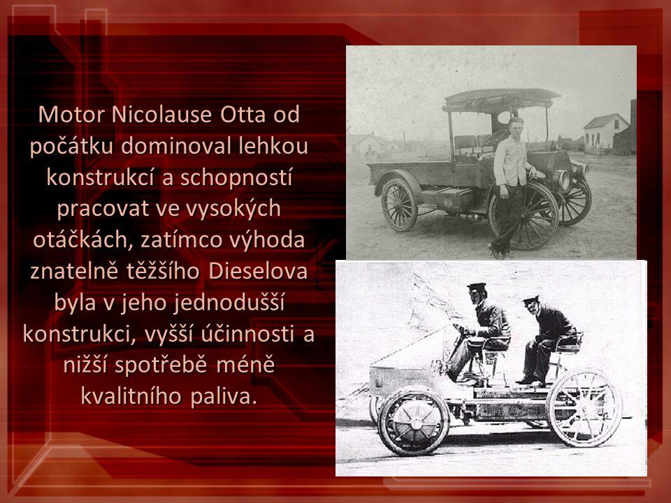 Motor Nicolause Otta od počátku dominoval lehkou konstrukcí a schopností pracovat ve vysokých otáčkách, zatímco výhoda znatelně těžšího Dieselova byla