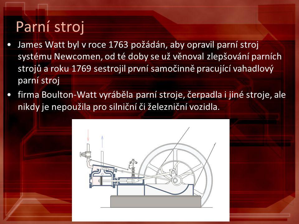 Parní stroj James Watt byl v roce 1763 požádán, aby opravil parní stroj systému Newcomen, od té doby se už věnoval zlepšování parních strojů a roku 17