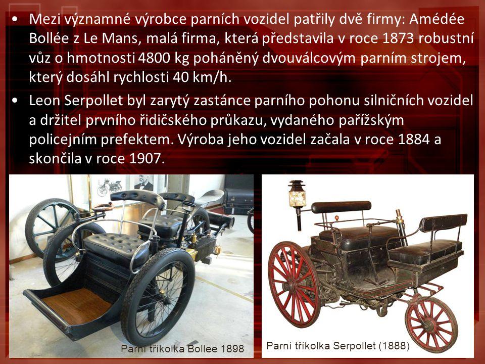 Mezi významné výrobce parních vozidel patřily dvě firmy: Amédée Bollée z Le Mans, malá firma, která představila v roce 1873 robustní vůz o hmotnosti 4