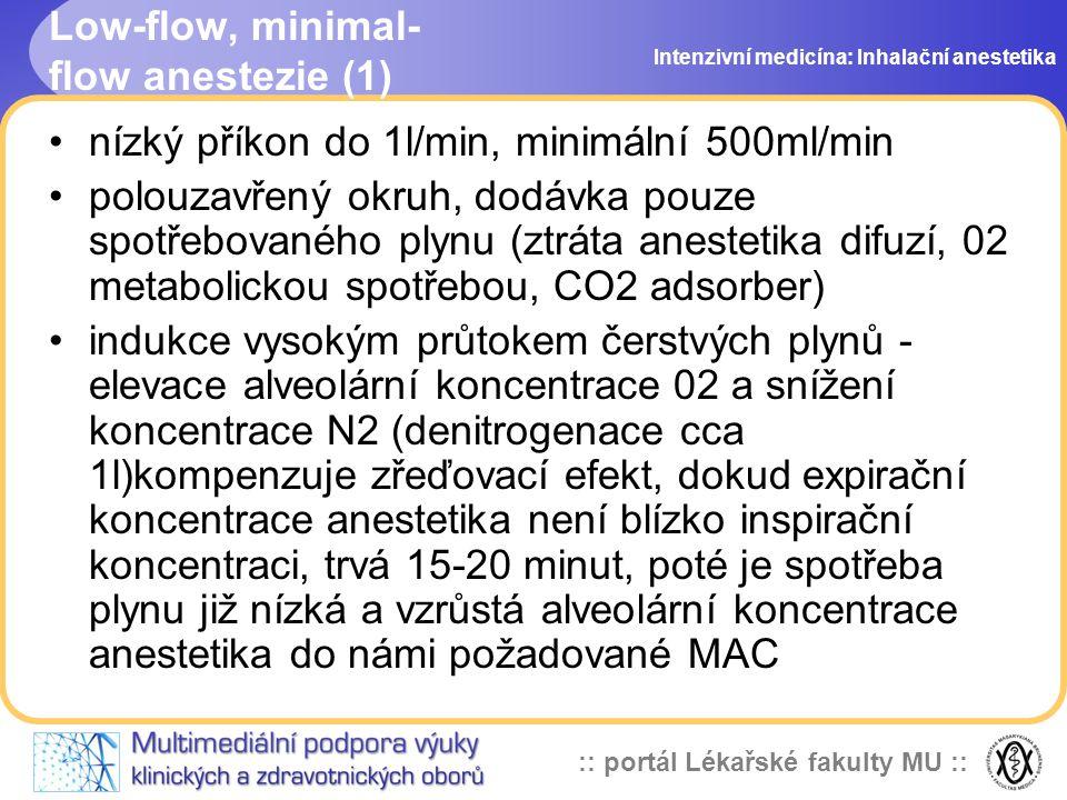 :: portál Lékařské fakulty MU :: Low-flow, minimal- flow anestezie (1) nízký příkon do 1l/min, minimální 500ml/min polouzavřený okruh, dodávka pouze s