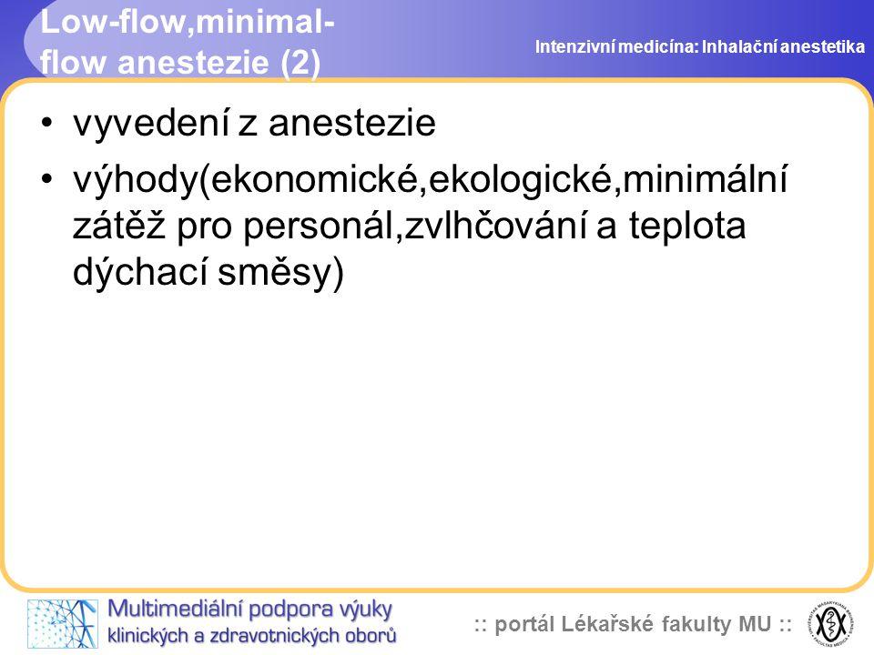 :: portál Lékařské fakulty MU :: Low-flow,minimal- flow anestezie (2) vyvedení z anestezie výhody(ekonomické,ekologické,minimální zátěž pro personál,z