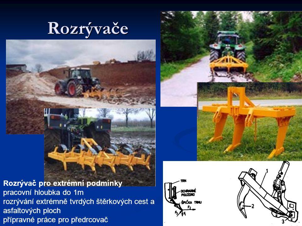 Rozrývače Rozrývač pro extrémní podmínky pracovní hloubka do 1m rozrývání extrémně tvrdých štěrkových cest a asfaltových ploch přípravné práce pro pře
