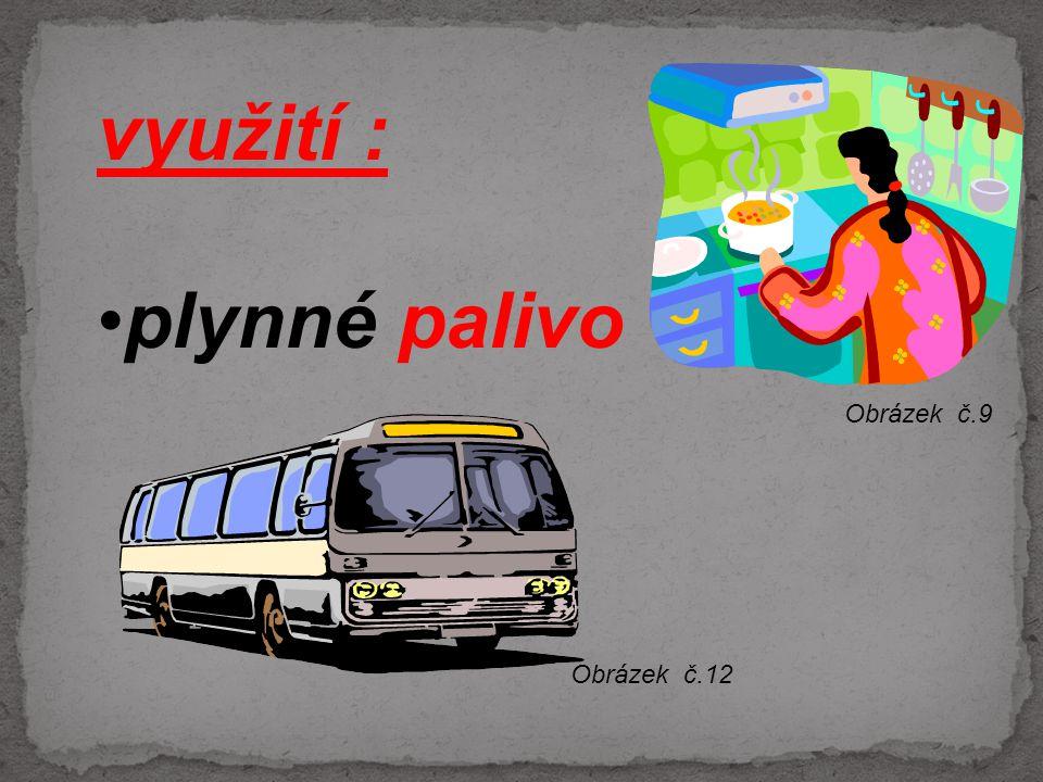 využití : plynné palivo Obrázek č.9 Obrázek č.12