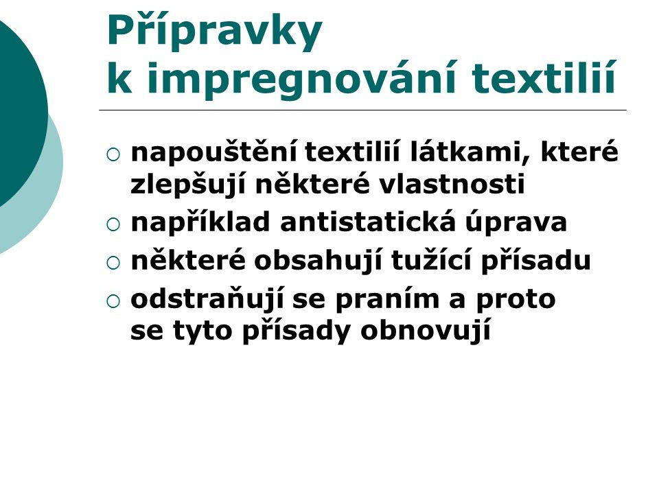 Přípravky k impregnování textilií Rozeznáváme:  1.