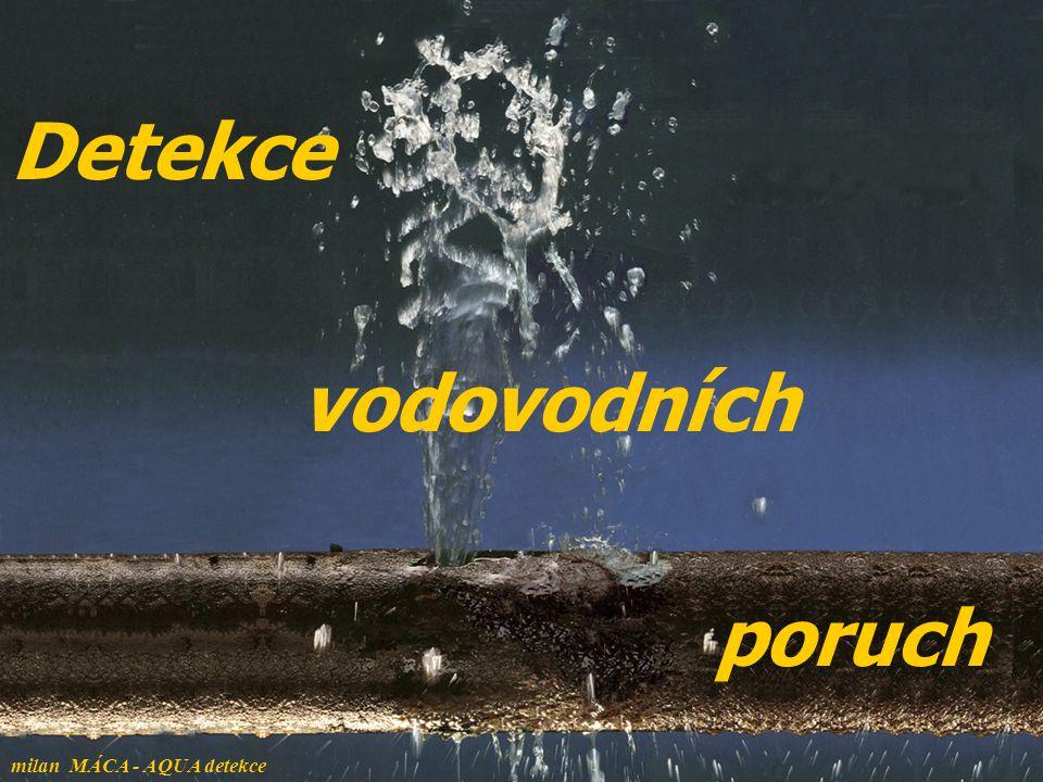 vodovodních Detekce poruch milan MÁCA - AQUA detekce