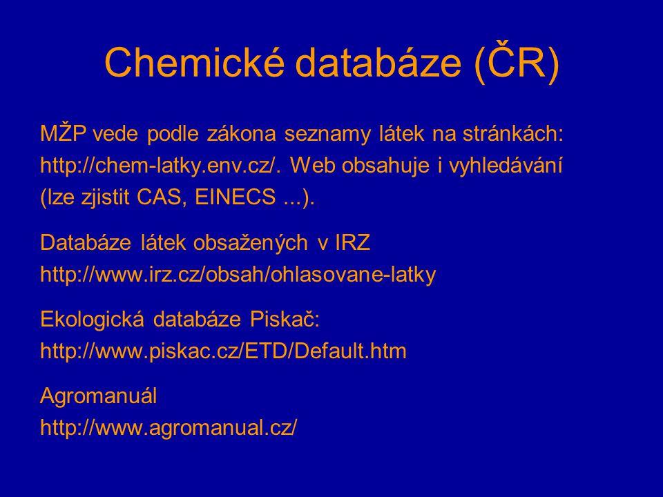 Chemické databáze (ČR) MŽP vede podle zákona seznamy látek na stránkách: http://chem-latky.env.cz/. Web obsahuje i vyhledávání (lze zjistit CAS, EINEC