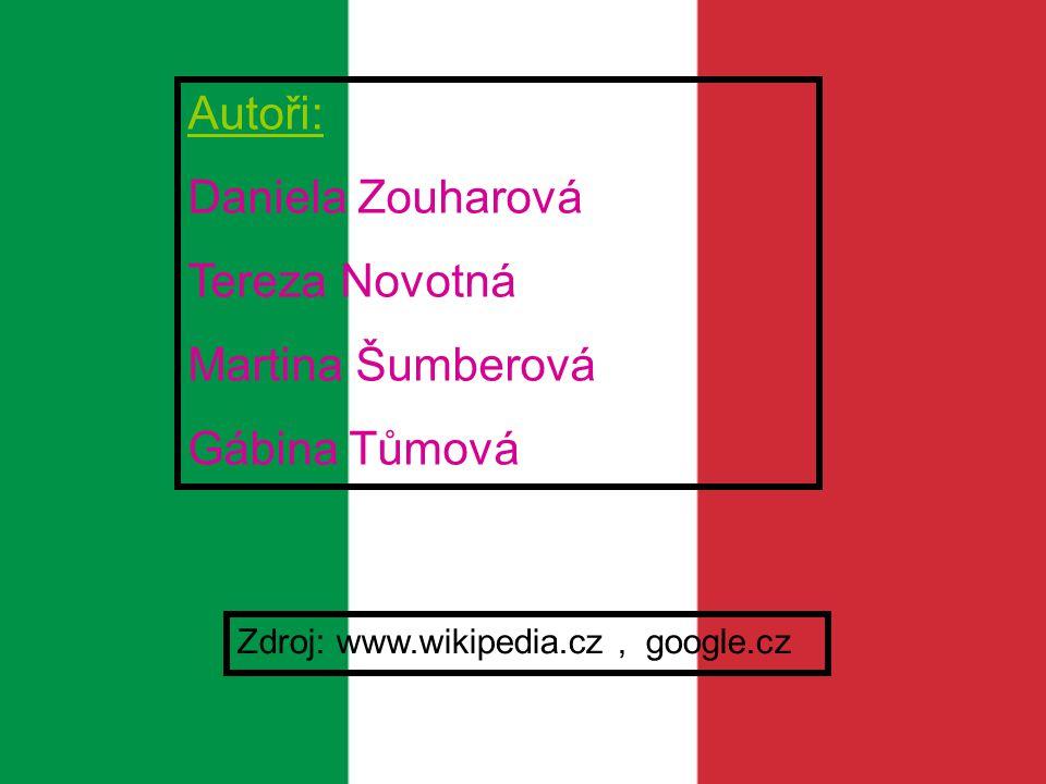 Autoři: Daniela Zouharová Tereza Novotná Martina Šumberová Gábina Tůmová Zdroj: www.wikipedia.cz, google.cz
