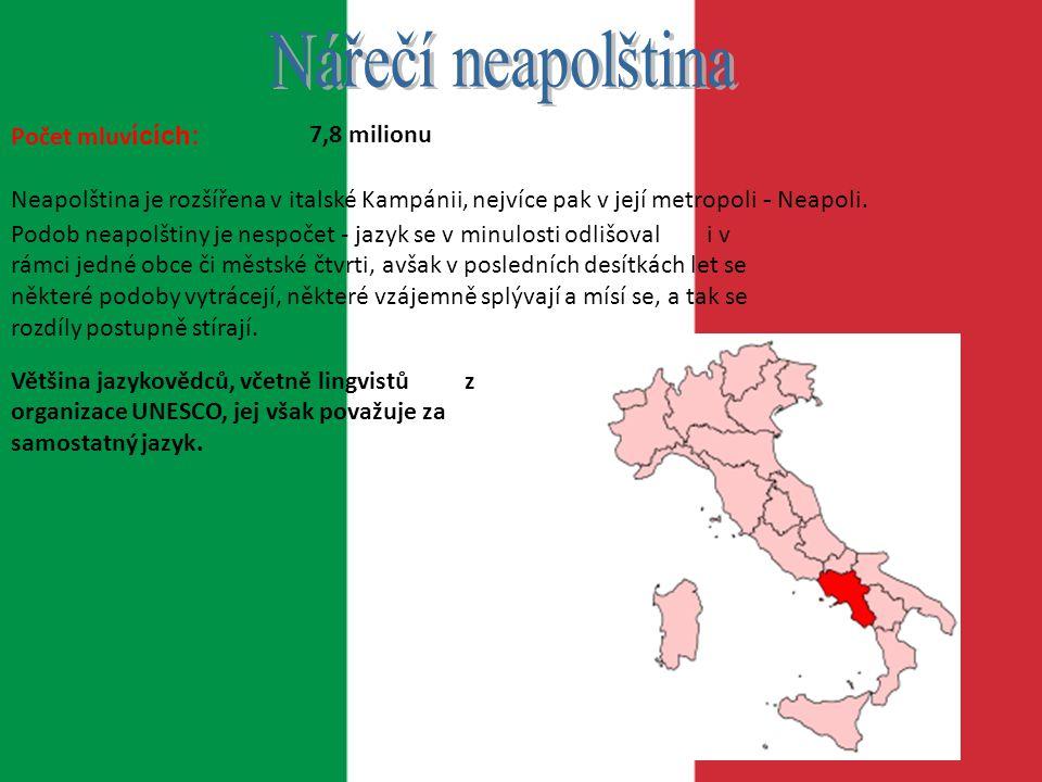 italština – 60 mil.lidí neapolština – 8 mil. lidí sicilština – 5 mil.