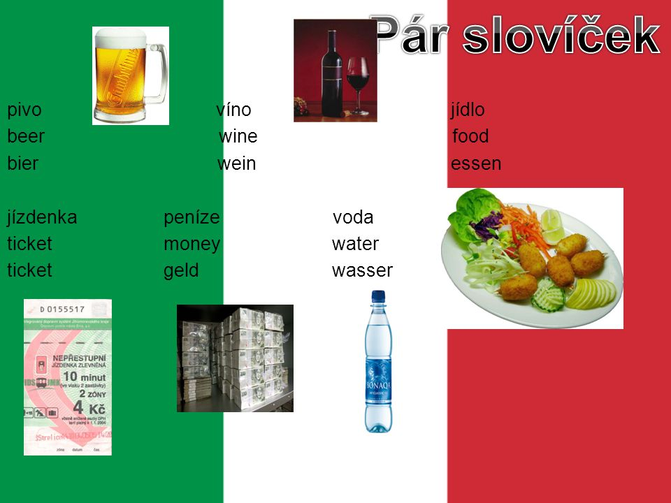 pivo víno jídlo beer wine food bier wein essen jízdenka peníze voda ticket money water ticket geld wasser