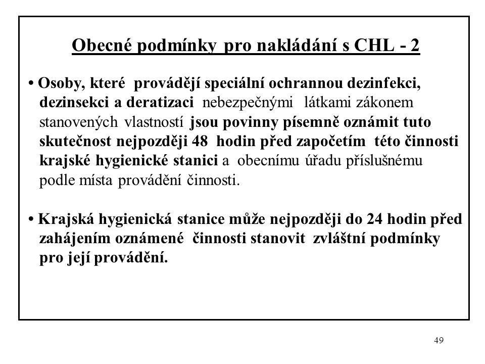 49 Obecné podmínky pro nakládání s CHL - 2 Osoby, které provádějí speciální ochrannou dezinfekci, dezinsekci a deratizaci nebezpečnými látkami zákonem