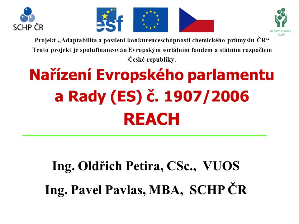 """Projekt """"Adaptabilita a posílení konkurenceschopnosti chemického průmyslu ČR"""" Tento projekt je spolufinancován Evropským sociálním fondem a státním ro"""