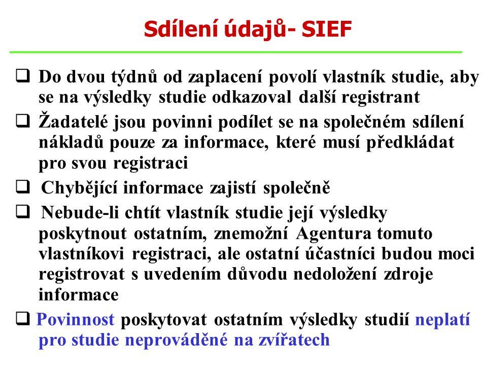 Sdílení údajů- SIEF  Do dvou týdnů od zaplacení povolí vlastník studie, aby se na výsledky studie odkazoval další registrant  Žadatelé jsou povinni