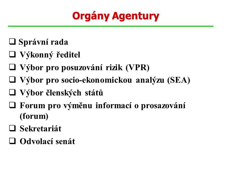 Orgány Agentury  Správní rada  Výkonný ředitel  Výbor pro posuzování rizik (VPR)  Výbor pro socio-ekonomickou analýzu (SEA)  Výbor členských stát
