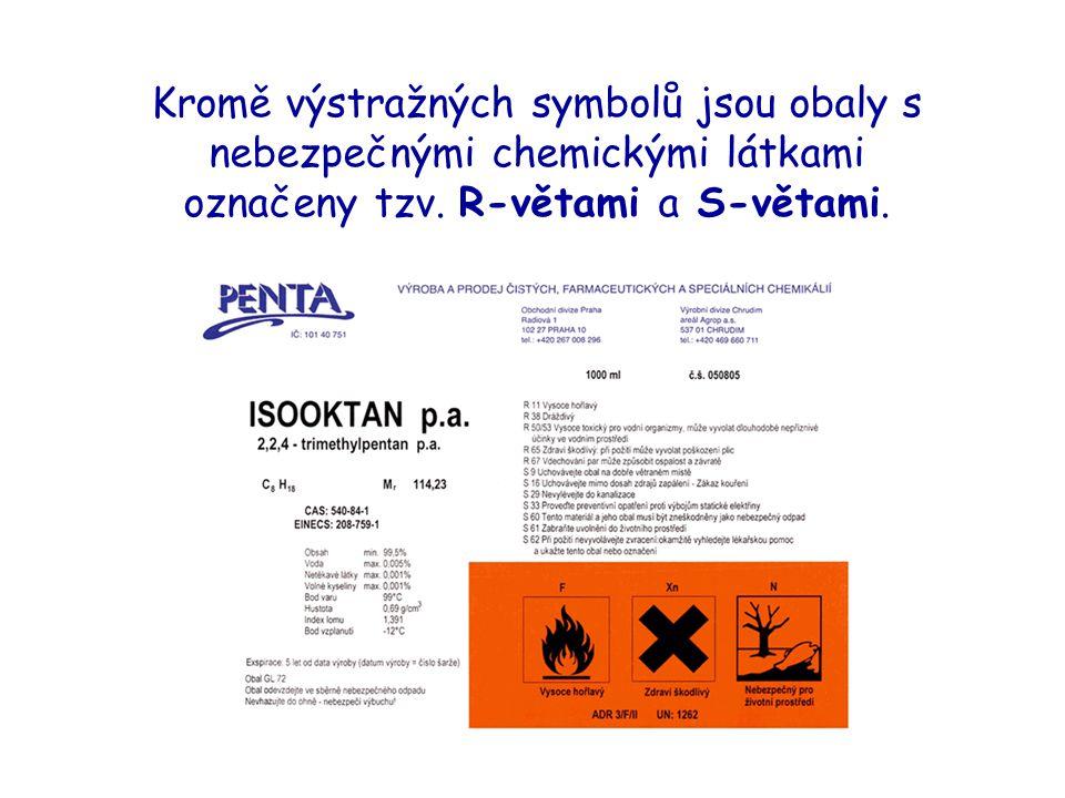 Kromě výstražných symbolů jsou obaly s nebezpečnými chemickými látkami označeny tzv. R-větami a S-větami.