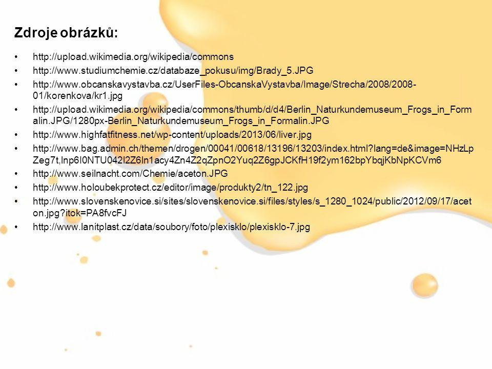 Zdroje obrázků: http://upload.wikimedia.org/wikipedia/commons http://www.studiumchemie.cz/databaze_pokusu/img/Brady_5.JPG http://www.obcanskavystavba.