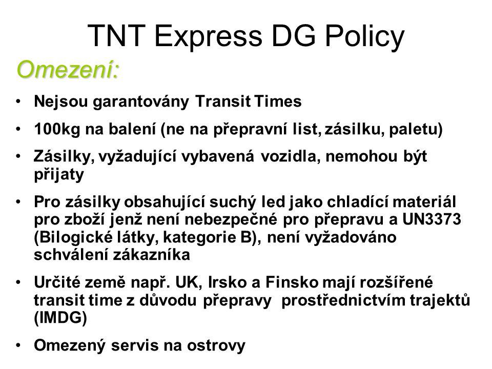 TNT Express DG Policy Omezení: Nejsou garantovány Transit Times 100kg na balení (ne na přepravní list, zásilku, paletu) Zásilky, vyžadující vybavená v