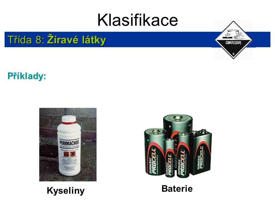 Klasifikace Třída 8: Žíravé látky Příklady: Baterie Kyseliny