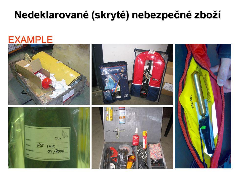 Nedeklarované (skryté) nebezpečné zboží EXAMPLE S: