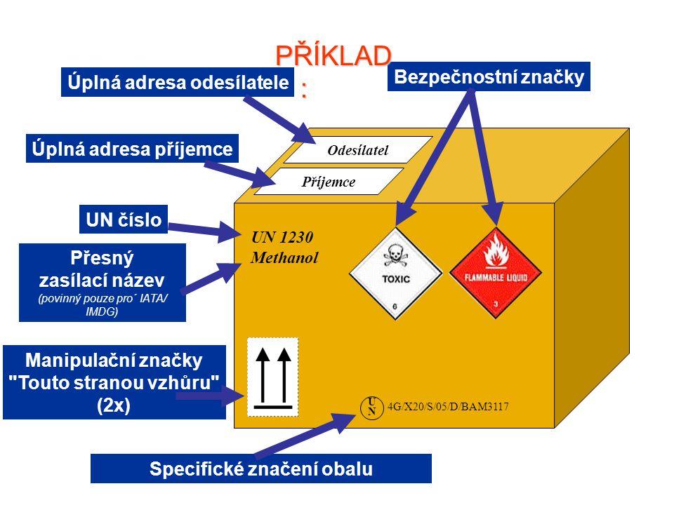 UN 1230 Methanol Specifické značení obalu UN číslo Manipulační značky