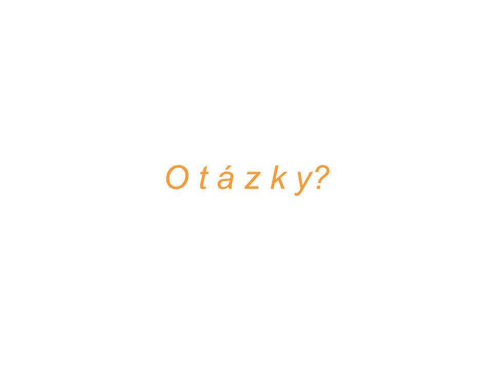 O t á z k y?