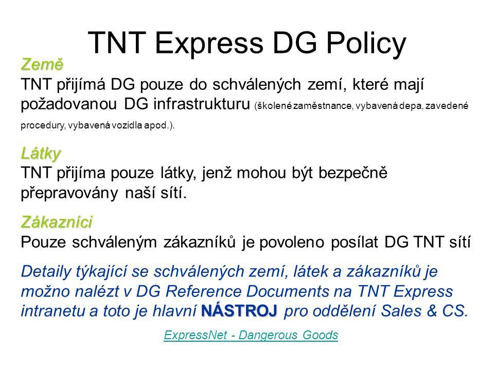 TNT Express DG Policy Země Země TNT přijímá DG pouze do schválených zemí, které mají požadovanou DG infrastrukturu (školené zaměstnance, vybavená depa