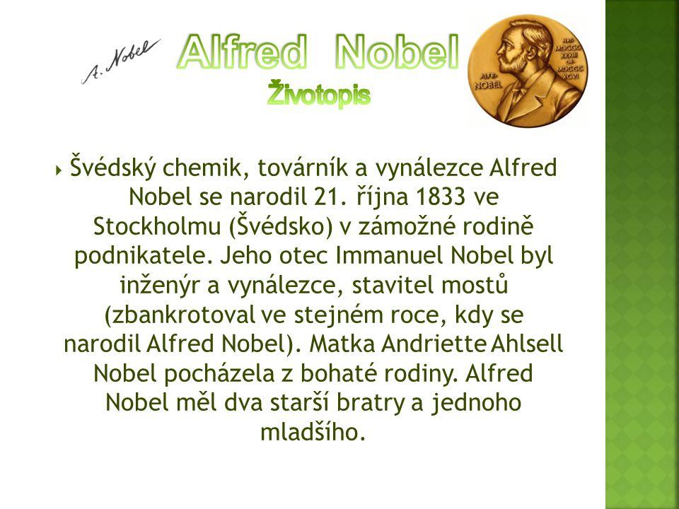  Švédský chemik, továrník a vynálezce Alfred Nobel se narodil 21. října 1833 ve Stockholmu (Švédsko) v zámožné rodině podnikatele. Jeho otec Immanuel