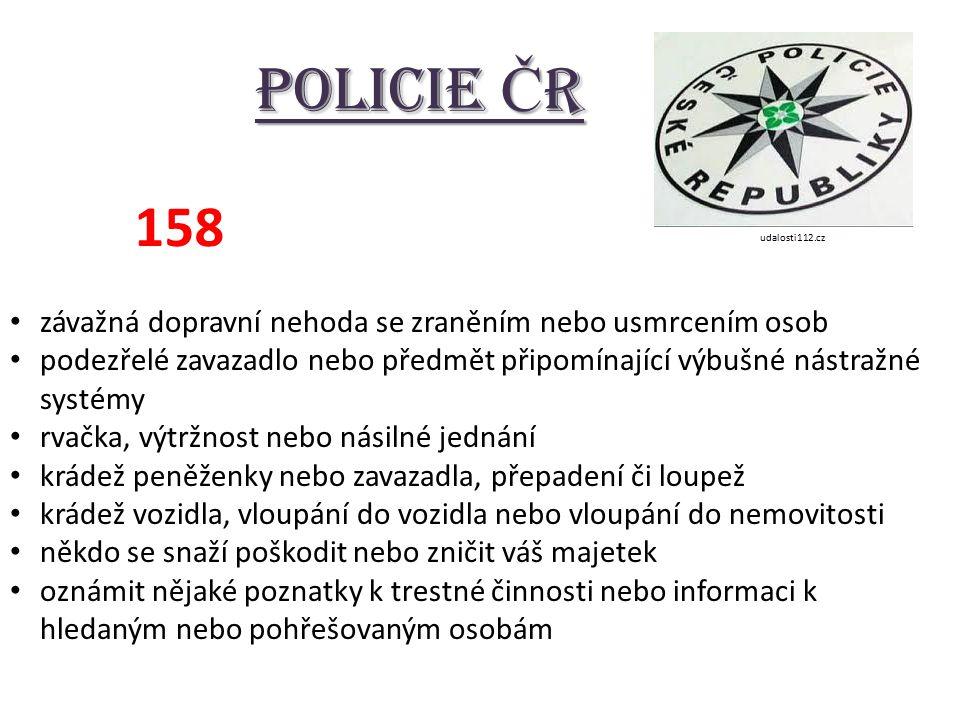 Policie Č R 158 závažná dopravní nehoda se zraněním nebo usmrcením osob podezřelé zavazadlo nebo předmět připomínající výbušné nástražné systémy rvačka, výtržnost nebo násilné jednání krádež peněženky nebo zavazadla, přepadení či loupež krádež vozidla, vloupání do vozidla nebo vloupání do nemovitosti někdo se snaží poškodit nebo zničit váš majetek oznámit nějaké poznatky k trestné činnosti nebo informaci k hledaným nebo pohřešovaným osobám udalosti112.cz