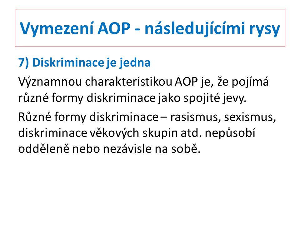Vymezení AOP - následujícími rysy 7) Diskriminace je jedna Významnou charakteristikou AOP je, že pojímá různé formy diskriminace jako spojité jevy. Rů