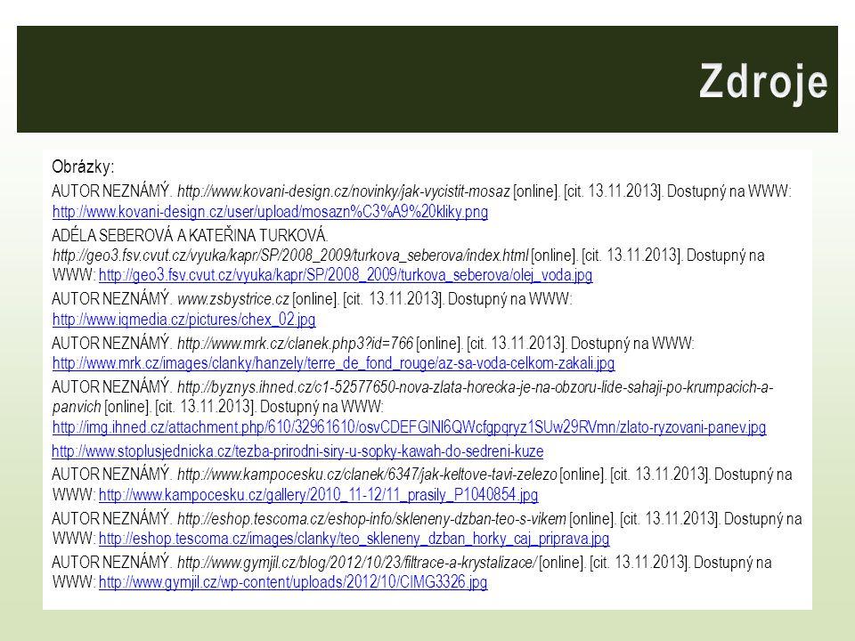 Obrázky: AUTOR NEZNÁMÝ. http://www.kovani-design.cz/novinky/jak-vycistit-mosaz [online]. [cit. 13.11.2013]. Dostupný na WWW: http://www.kovani-design.