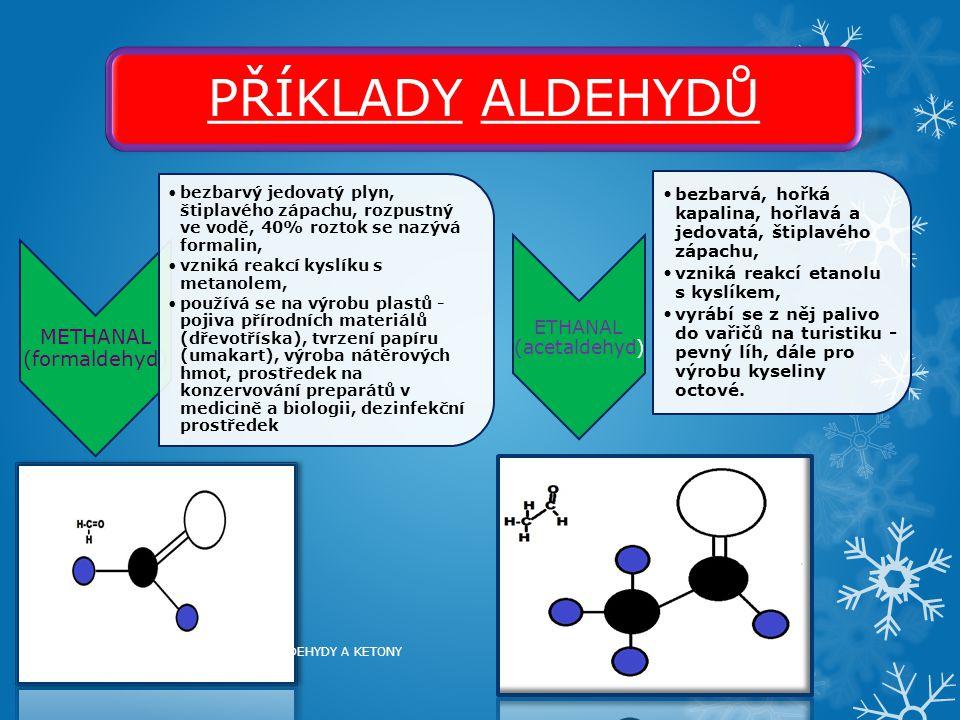 PŘÍKLADY KETONŮ PROPANON (aceton) Bezbarvá, hořlavá kapalina, charakteristického zápachu.