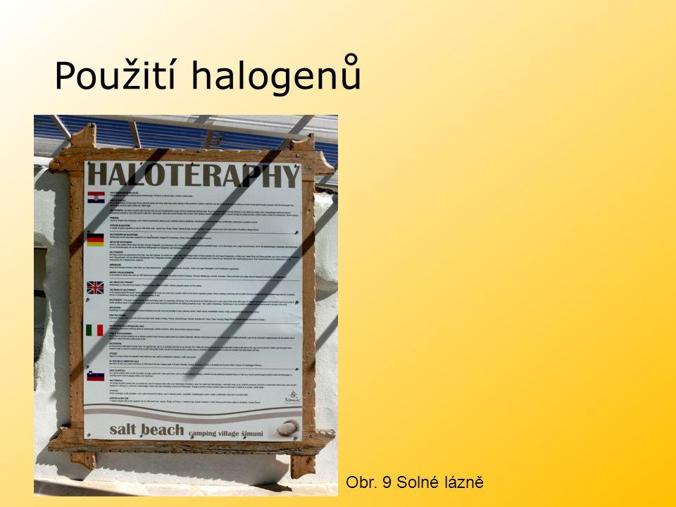 Použití halogenů Obr. 9 Solné lázně