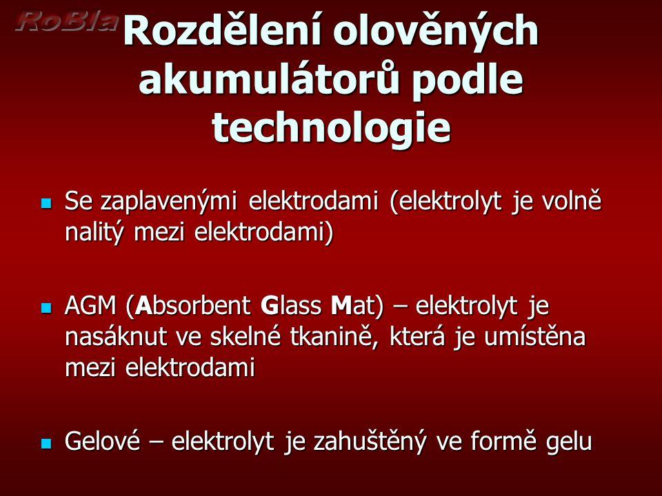 Rozdělení olověných akumulátorů podle technologie Se zaplavenými elektrodami (elektrolyt je volně nalitý mezi elektrodami) Se zaplavenými elektrodami