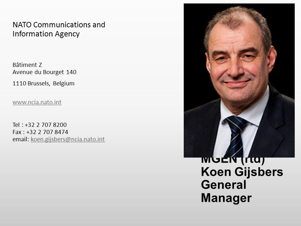  MGEN (rtd) Koen Gijsbers General Manager NATO Communications and Information Agency Bâtiment Z Avenue du Bourget 140 1110 Brussels, Belgium www.ncia