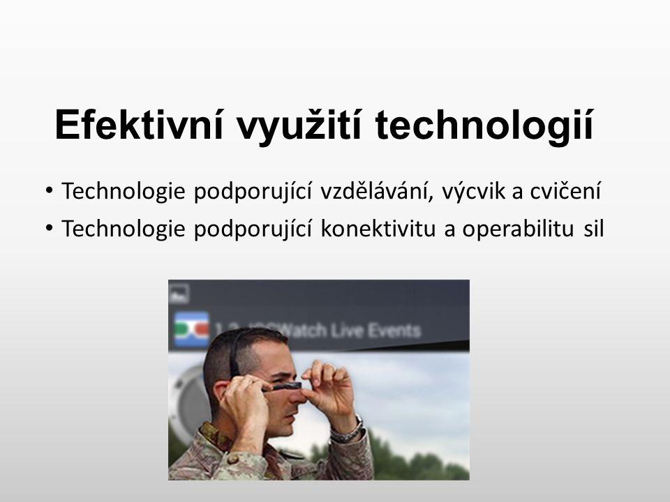Technologie podporující vzdělávání, výcvik a cvičení Technologie podporující konektivitu a operabilitu sil