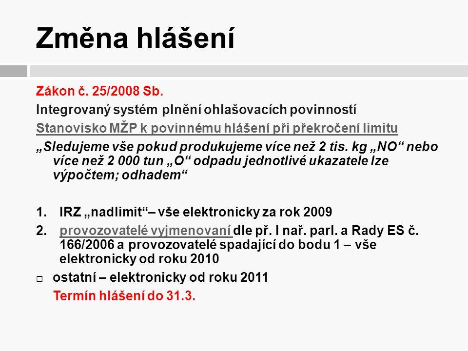 """Změna hlášení Zákon č. 25/2008 Sb. Integrovaný systém plnění ohlašovacích povinností Stanovisko MŽP k povinnému hlášení při překročení limitu """"Sleduje"""