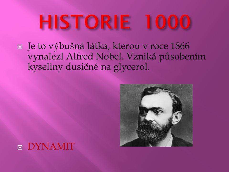  Je to výbušná látka, kterou v roce 1866 vynalezl Alfred Nobel.