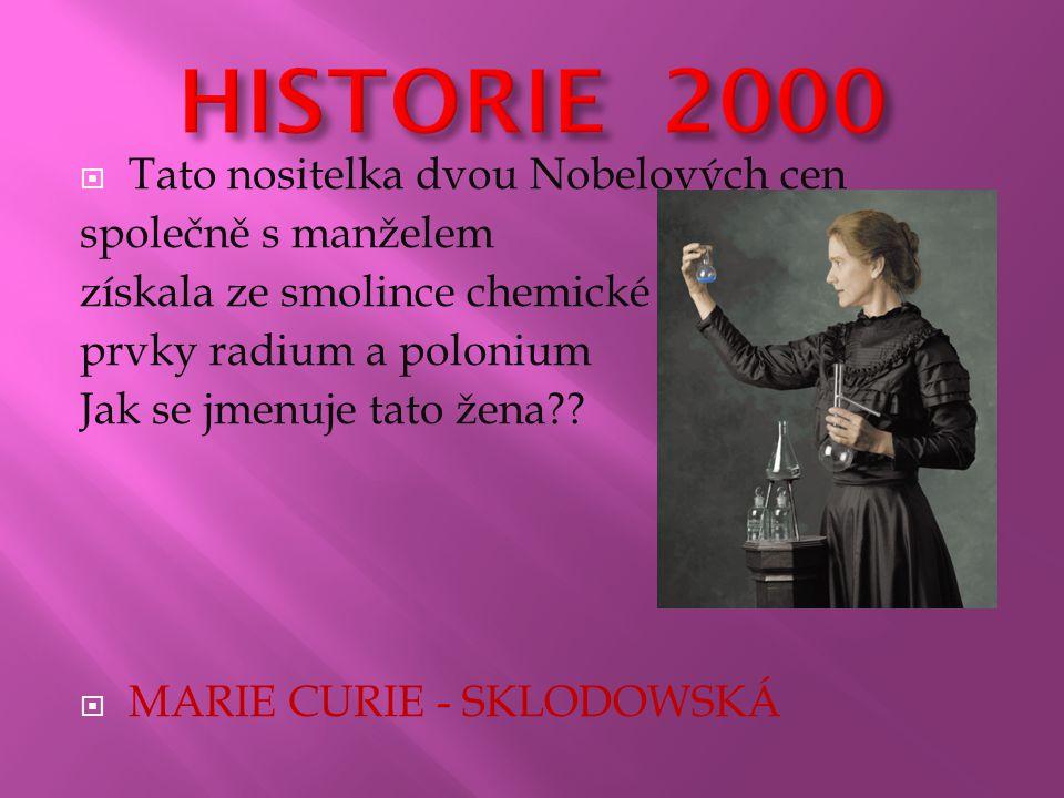  Tato nositelka dvou Nobelových cen společně s manželem získala ze smolince chemické prvky radium a polonium Jak se jmenuje tato žena .