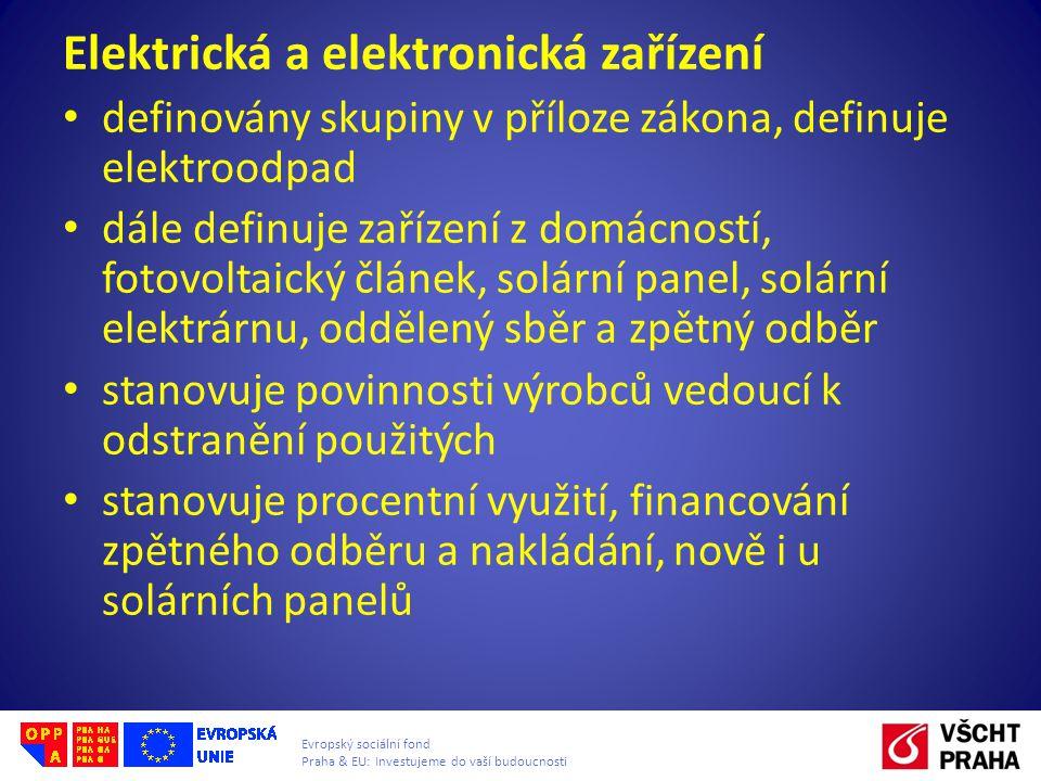 Evropský sociální fond Praha & EU: Investujeme do vaší budoucnosti Elektrická a elektronická zařízení definovány skupiny v příloze zákona, definuje el