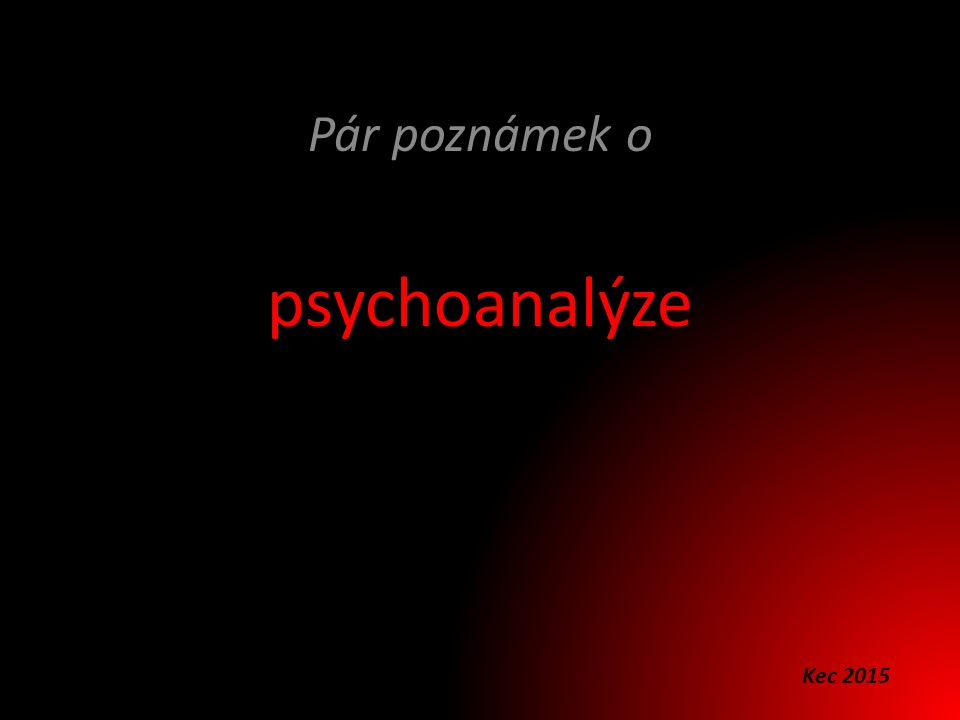 psychoanalýze Pár poznámek o Kec 2015