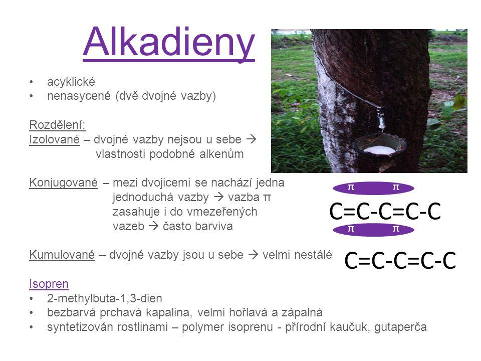 Alkadieny acyklické nenasycené (dvě dvojné vazby) Rozdělení: Izolované – dvojné vazby nejsou u sebe  vlastnosti podobné alkenům Konjugované – mezi dv