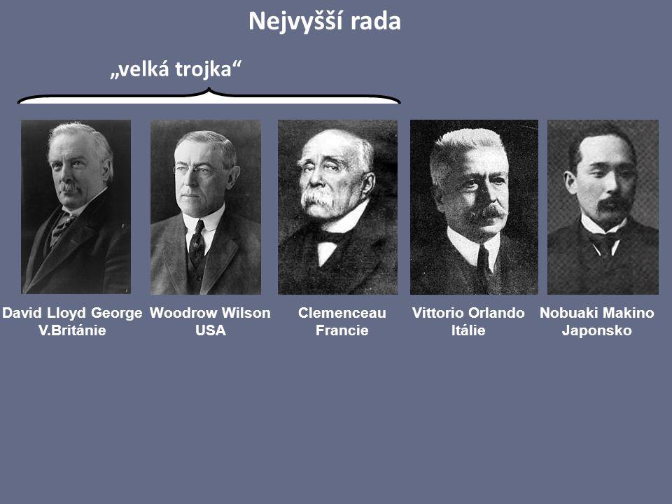 """David Lloyd George V.Británie Nobuaki Makino Japonsko Woodrow Wilson USA Clemenceau Francie Vittorio Orlando Itálie Nejvyšší rada """"velká trojka"""""""