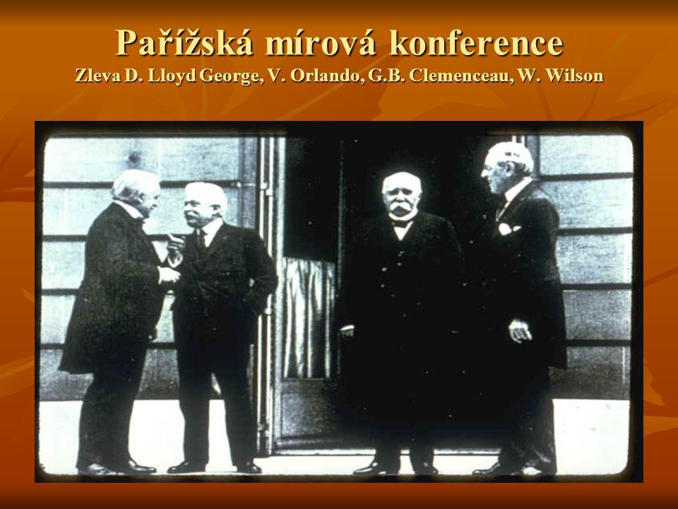 Pařížská mírová konference Zleva D. Lloyd George, V. Orlando, G.B. Clemenceau, W. Wilson