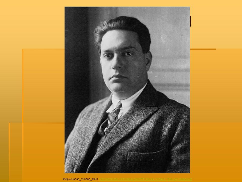 Darius Milhaud 453px-Darius_Milhaud_1923, http://commons.wikimedia.org/wiki/File:Darius_Milhaud_1923.jpg?uselang=cshttp://commons.wikimedia.org/wiki/F